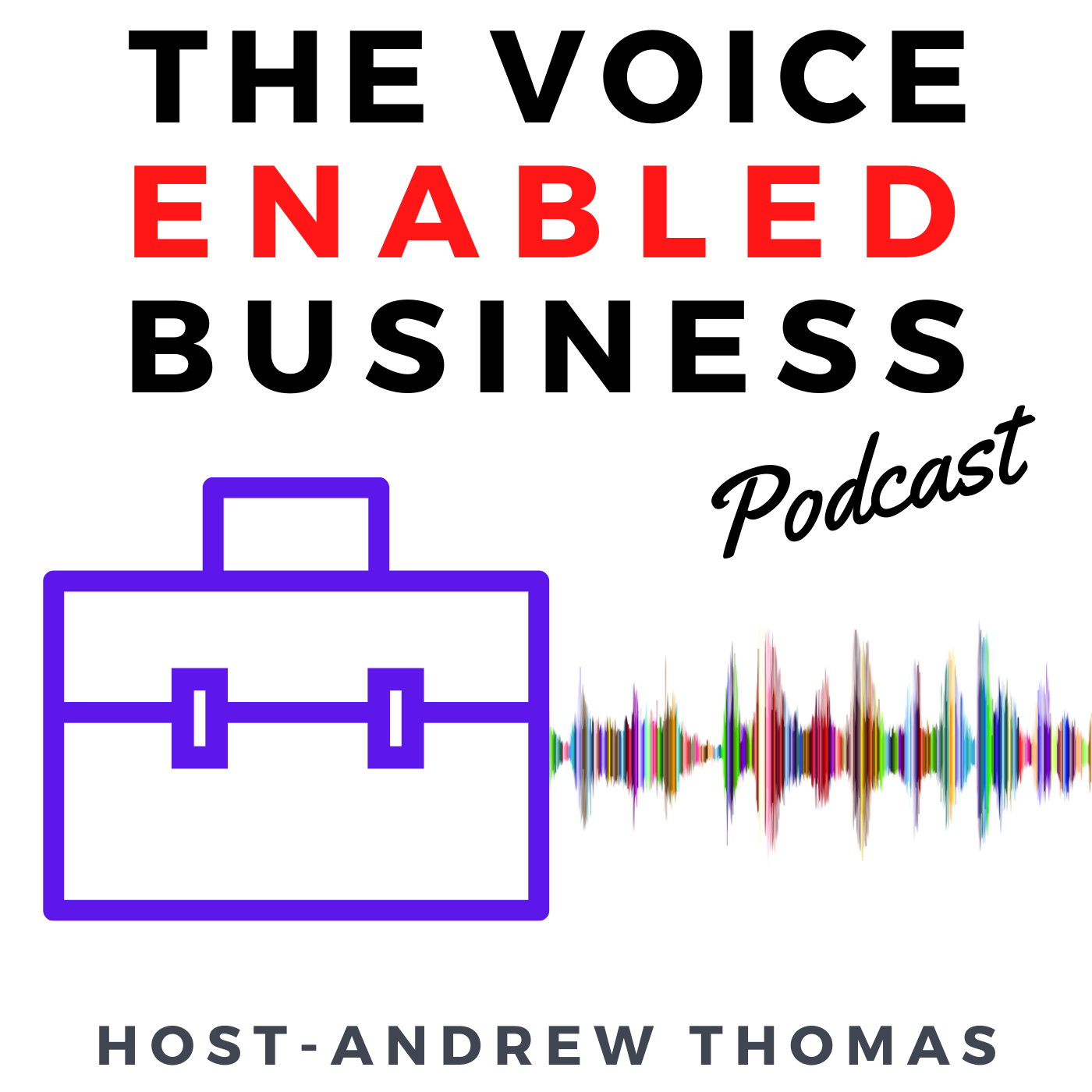 The Voice Enabled Business Podcast Cover